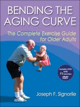 Bending the Aging Curve - The Complete Exercise Guide for Older Adults