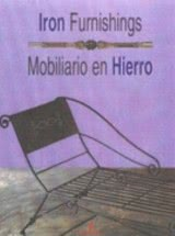 Iron furnishings - Mobiliario en hierro