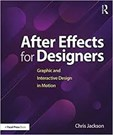 After Effects for Designers : Graphic and Interactive Design in Motion