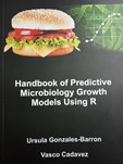 Handbook of Predictive Microbiology Growth Models Using R
